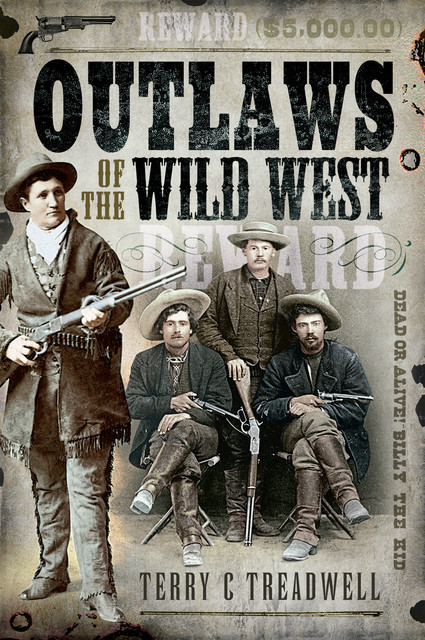 Outlaws of the Wild West, Terry C Treadwell