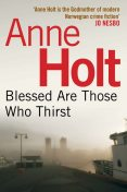 Blessed Are Those Who Thirst, Anne Holt