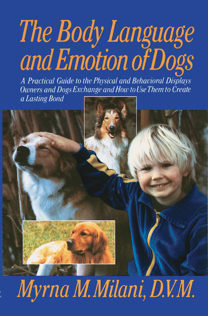 Body Language and Emotion of Dogs, Myrna M.Milani