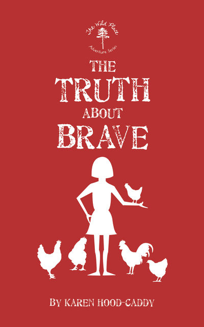 The Truth About Brave, Karen Hood-Caddy