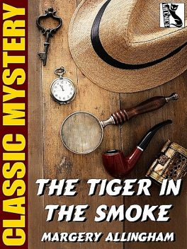 The Tiger in the Smoke, Margery Allingham