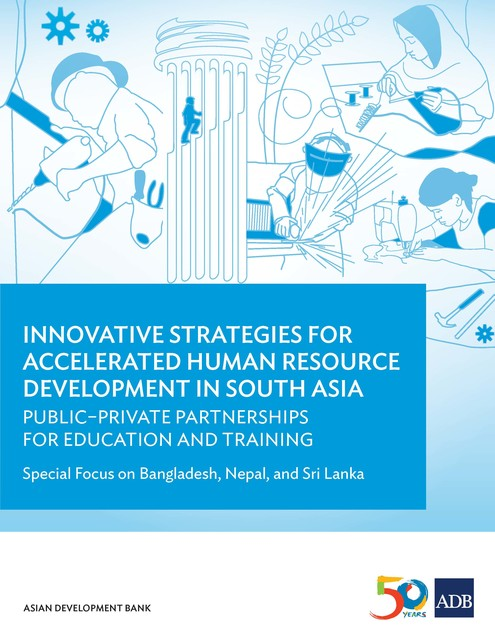 Innovative Strategies for Accelerated Human Resources Development in South Asia, Asian Development Bank
