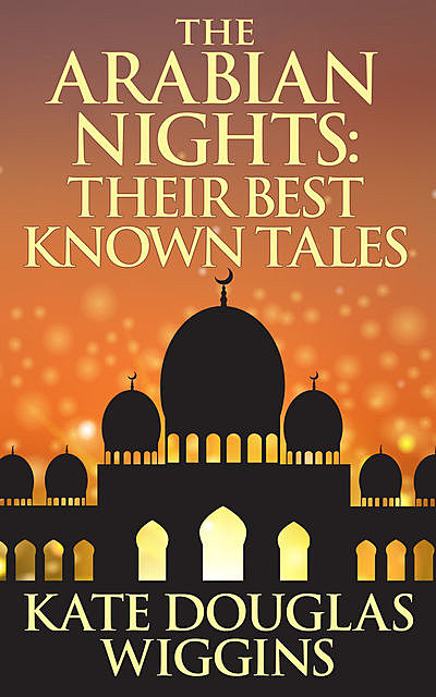 Arabian Nights, Kate Douglas Wiggin