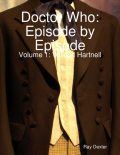Doctor Who Episode By Episode: Volume 1 William Hartnell, Ray Dexter