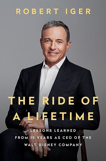 The Ride of a Lifetime, Robert Iger