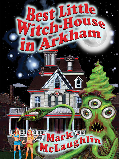 Best Little Witch-House in Arkham, Mark McLaughlin
