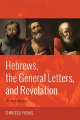 Hebrews, the General Letters, and Revelation, Charles B.Puskas