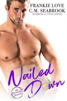 Nailed Down (Hammers and Veils Book 2), Frankie Love, C.M. Seabrook