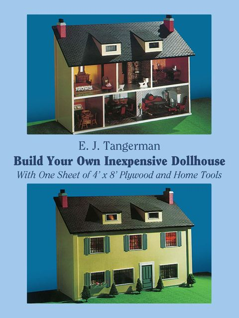 Build Your Own Inexpensive Dollhouse, E.J.Tangerman