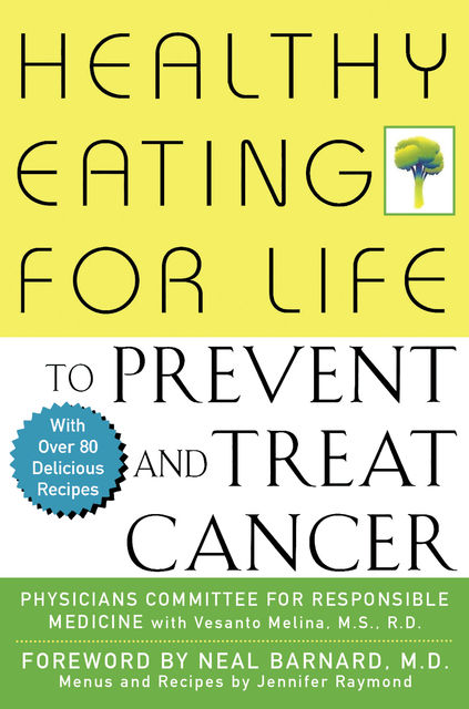 Healthy Eating for Life to Prevent and Treat Cancer, Physicians Committee