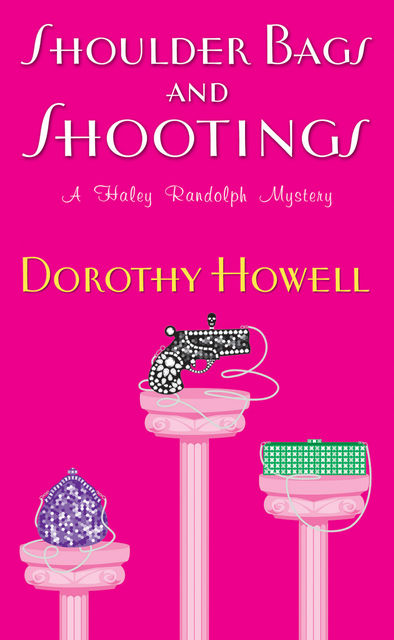 Shoulder Bags and Shootings, Dorothy Howell