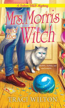 Mrs. Morris and the Witch, Traci Wilton