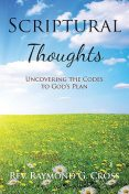Scriptural Thoughts, Raymond G Cross