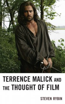Terrence Malick and the Thought of Film, Steven Rybin