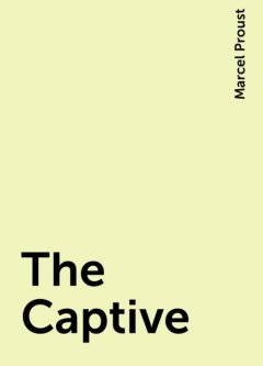 The Captive, Marcel Proust