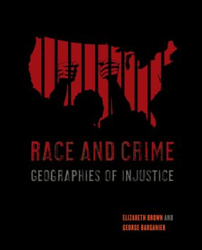 Race and Crime, Elizabeth Brown, George Barganier