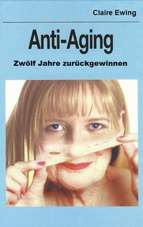 Anti-Aging, Claire Ewing