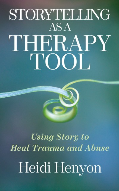 Storytelling as a Therapy Tool, Heidi Henyon