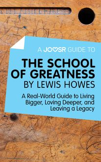A Joosr Guide to… The School of Greatness by Lewis Howes, Joosr