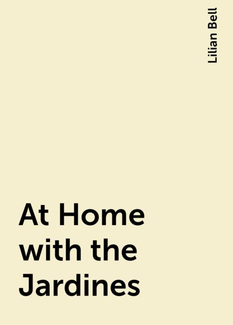 At Home with the Jardines, Lilian Bell