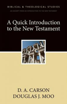 A Quick Introduction to the New Testament, Douglas J. Moo, D.A. Carson