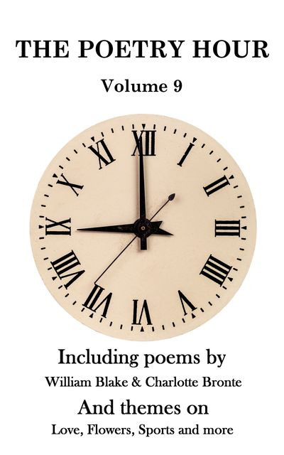 The Poetry Hour – Volume 9, Charlotte Brontë, William Blake