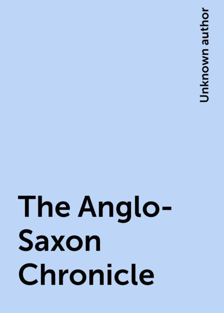 The Anglo-Saxon Chronicle,