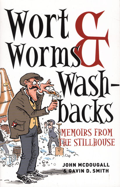 Wort, Worms & Washbacks, John McDougall, Gavin Smith