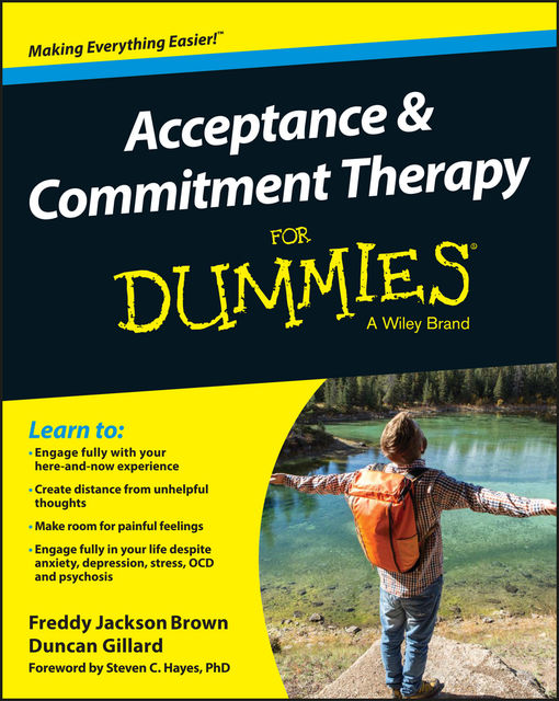 Acceptance and Commitment Therapy For Dummies, Freddy Jackson Brown, Duncan Gillard