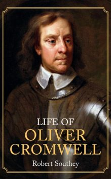 Life of Oliver Cromwell, Robert Southey