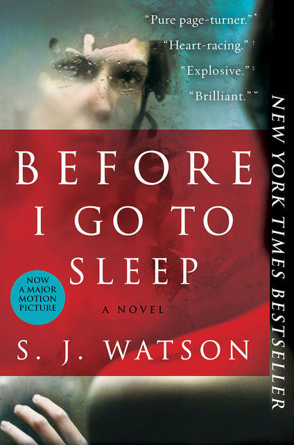 Before I Go to Sleep: A Novel, S.J.Watson