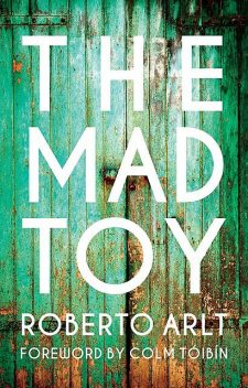 The Mad Toy, Roberto Arlt