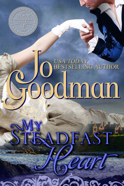 My Steadfast Heart (The Thorne Brothers Trilogy, Book 1), Jo Goodman