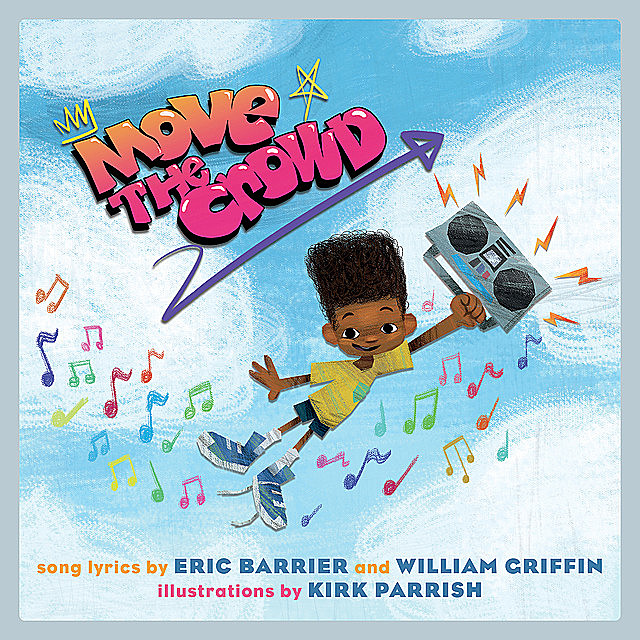 Move the Crowd, Eric Barrier, William Griffin