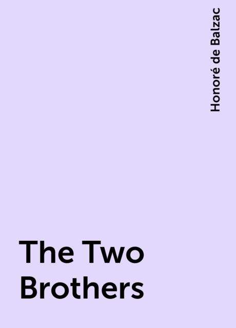 The Two Brothers, Honoré de Balzac