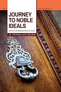 Journey to Noble Ideals, Fethullah Gulen