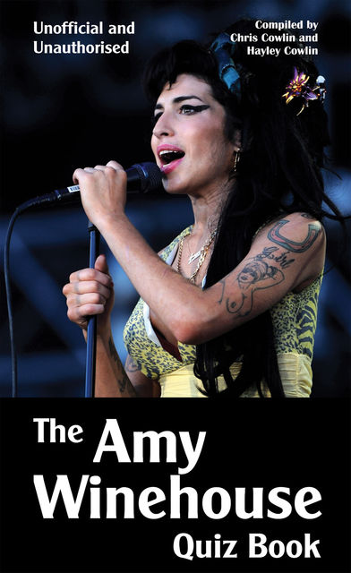 Amy Winehouse Quiz Book, Chris Cowlin