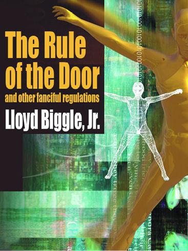 The Rule of the Door and Other Fanciful Regulations, Lloyd Biggle Jr.