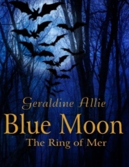 Blue Moon: The Ring of Mer, Geraldine Allie