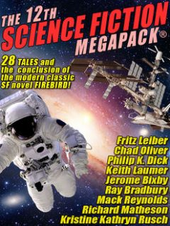 The 12th Science Fiction MEGAPACK, Philip Dick, Ray Bradbury, Fritz Leiber, Kristine Kathryn Rusch