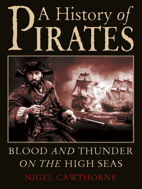 A History of Pirates, Nigel Cawthorne