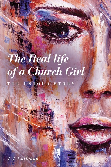 The Real life of a Church Girl, The Untold Story, T.J. Callahan