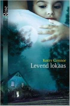 Levend lokaas, Kerry Connor