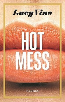 Hot Mess, Lucy Vine