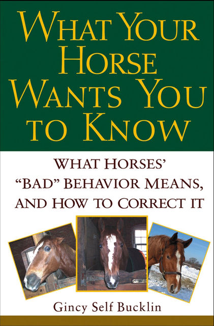What Your Horse Wants You to Know, Gincy Self Bucklin