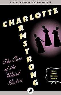 The Case of the Weird Sisters, Charlotte Armstrong