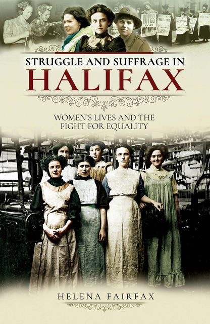 Struggle and Suffrage in Halifax, Helena Fairfax