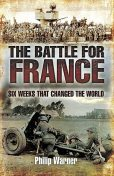 The Battle For France. 1940, Philip Warner