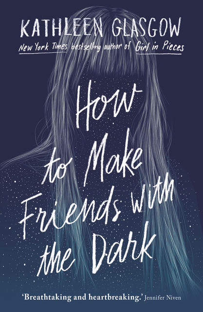 How to Make Friends in the Dark, Kathleen Glasgow
