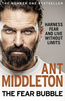 The Fear Bubble, Ant Middleton